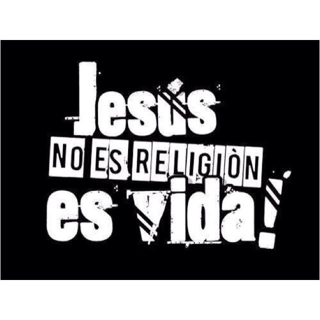 Jesus no es religion es vida