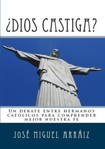 ¿Dios castiga?, por José Miguel Arráiz