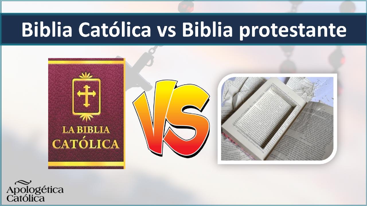 Biblia Católica vs Biblia Protestante